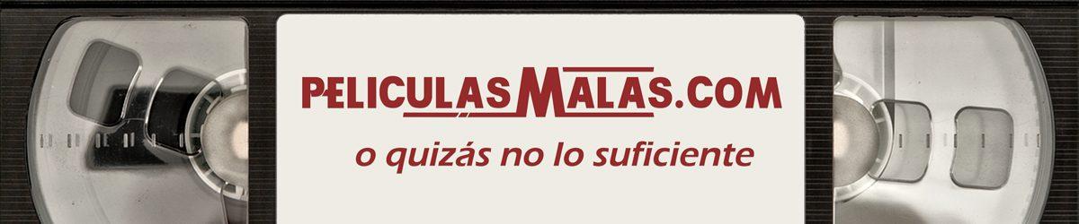 Peliculas Malas